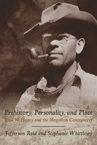 Download Prehistory, Personality, and Place: Emil W. Haury and the Mogollon Controversy PDF