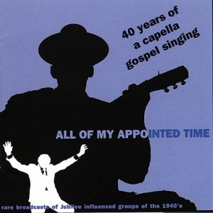 40 Years of Acapella - My Appointed Time