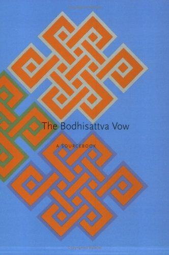 The Bodhisattva Vow: A Sourcebook