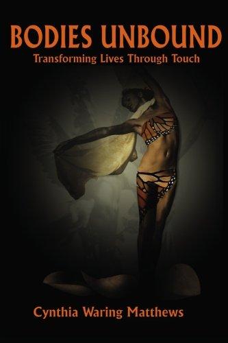 Read Online Bodies Unbound: Transforming Lives Through Touch ebook