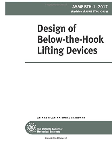 ASME BTH-1-2017 Standard: Design of Below-the-Hook Lifting Devices pdf