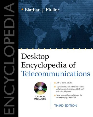 Desktop Encyclopedia Of Telecommunications (Telecommunications)