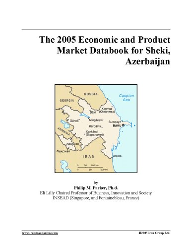 The 2005 Economic and Product Market Databook for Sheki, Azerbaijan PDF