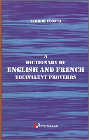 A Dictionary of English and French Equivalent Proverbs pdf