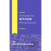 Strategies for Bitcoin Mining Success