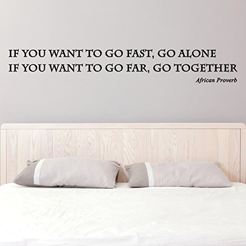 (63'' x 10'') Vinyl Wall Decal Inspirational Quote If You Want to Go Fast, Go Alone / Far Together Text Sticker / African Proverb + Free Random Decal Gift by Slaf Ltd.