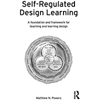 Self-Regulated Design Learning: A Foundation and Framework for Teaching and Learning Design (English Edition)