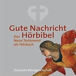 Gute Nachricht Hörbibel. Das Neue Testament als Hörbuch