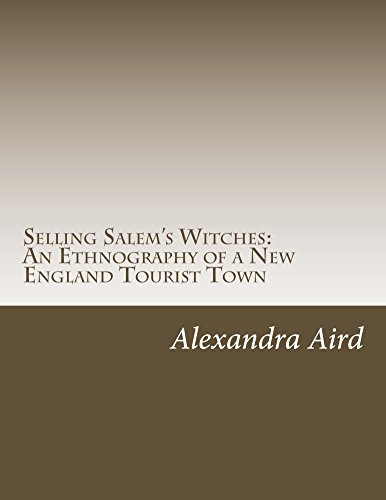 Selling Salem's Witches: An Ethnography of a New England Tourist Town