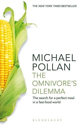 The Omnivore's Dilemma  The Search For A Perfect Meal In A Fast Food World  Reissued