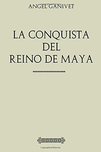 Antología Ángel Ganivet: La conquista del reino de Maya (con notas) (Spanish Edition)