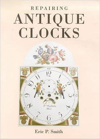 Repairing antique clocks eric p smith 9780715301067 amazon repairing antique clocks subsequent edition fandeluxe Choice Image