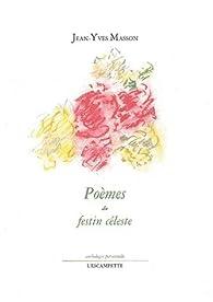 Poèmes du festin céleste par Jean-Yves Masson