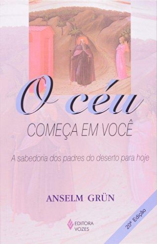 Céu Começa em Você, O - Anselm Grün