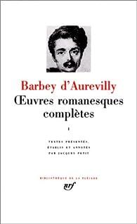 La Pléiade : Oeuvres Romanesques Completes 01 par Jules Barbey d'Aurevilly