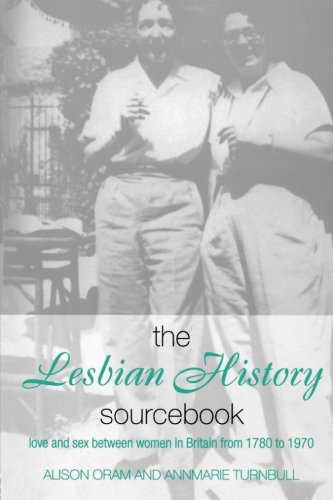 The Lesbian History Sourcebook: Love and Sex Between Women in Britain from 1780–1970