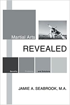 Book Martial Arts Revealed: Benefits, Problems, and Solutions