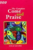 img - for COME & PRAISE, THE COMPLETE - MUSIC & WORDS book / textbook / text book