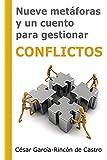 Nueve metáforas y un cuento para gestionar conflictos