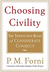 (Choosing Civility: The Twenty-Five Rules of Considerate Conduct (Special)) By Forni, P. M. (Author) Paperback on (11 , 2003)