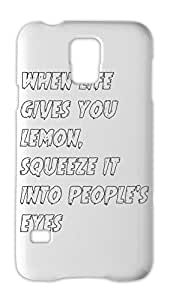 when life gives you lemon, squeeze it into people's eyes Samsung Galaxy S5 Plastic Case
