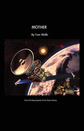 Mother (Encyclopedia of the Future Book 2)