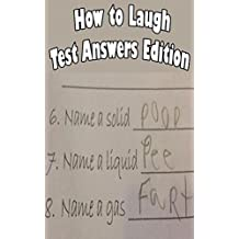 How to Laugh! Test Answers Edition