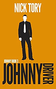 Johnny Driver: Organized Crime Trilogy #3 (Johnny Book) by [Tory, Nick]
