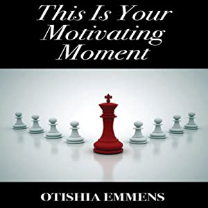 This Is Your Motivating Moment Audiobook