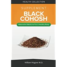 The Black Cohosh Supplement: Alternative Medicine for a Healthy Body