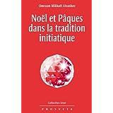 Noël et Pâques dans la tradition initiatique: 209 (Izvor)