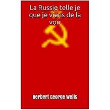 La Russie telle je que je viens de la voir (French Edition)