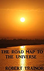 THE ROAD MAP TO THE UNIVERSE (English Edition)