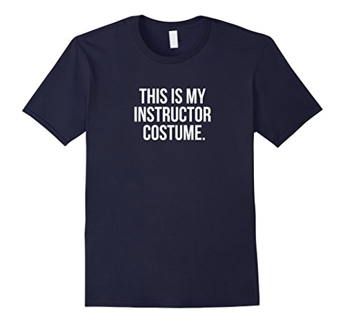 Mens This my Instructor Costume funny halloween tee shirt gift Medium Navy
