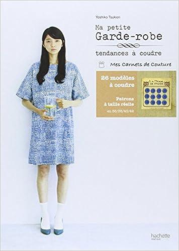4c14cc3fe84 Amazon.fr - Ma petite garde-robe - Tendances à coudre - Yoshiko Tsukiori -  Livres