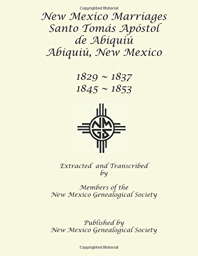 New Mexico Marriages: Santo Tomás Apostol de Abiquiú: 1829-1837, 1845-1853