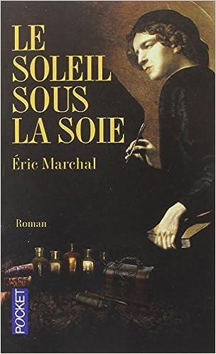 Le soleil sous la soie - Eric Marchal