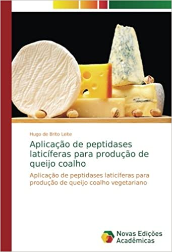 Aplicação de peptidases laticíferas para produção de queijo ...