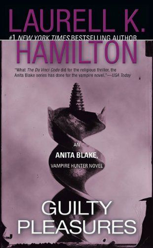 Guilty Pleasures - Book #1 of the Anita Blake, Vampire Hunter
