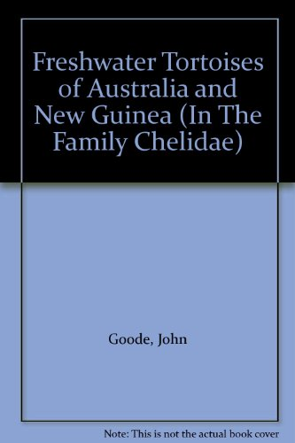 Freshwater Tortoises of Australia and New Guinea (In The Family - Tortoise In Australia