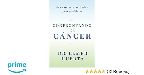 Confrontando El Cancer: Una Guia Complete Para Pacientes Y Sus ...