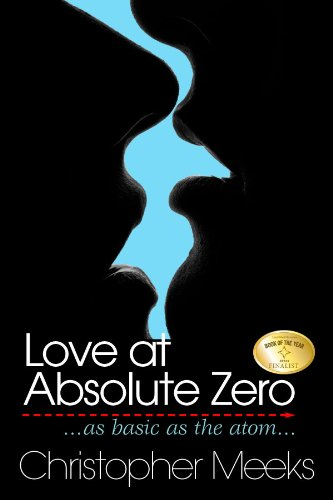 <strong>Christopher Meeks' Award-Winning Comedic Romp <em>Love At Absolute Zero</em> is KND Brand New Literary Fiction Book of The Month <br />*Plus Links to Bargain & Free Literary Fiction Titles in The Kindle Store</strong>