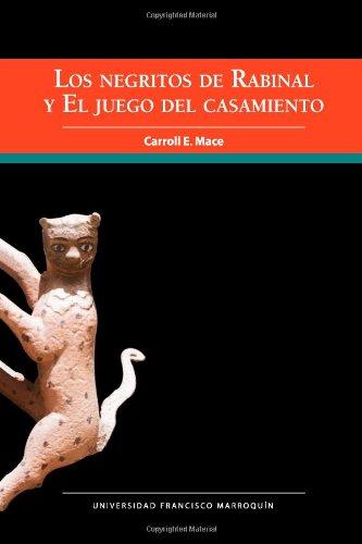 Descargar Libro Los Negritos De Rabinal Y El Juego Del Casamiento Carroll E. Mace