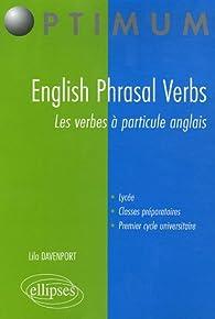 English Phrasal Verbs : Les verbes a particule anglais par Lila Davenport