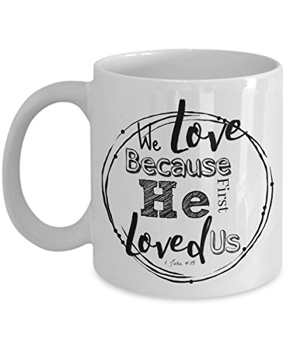 Cowgirl Costume Ideas With Jeans (Bible Quotes Coffee Mug -1 John 4:19 We Love Because He First Loved Us - For Mom , Sister , Co Workers For UNDER $20 Christmas Gift , Birthday or Special Occasion - White Ceramic 11 or 15 oz Cup)