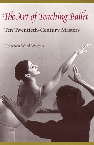The Art of Teaching Ballet: Ten Twentieth-Century Masters