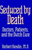 Seduced by Death, Herbert Hendin, 0393040038
