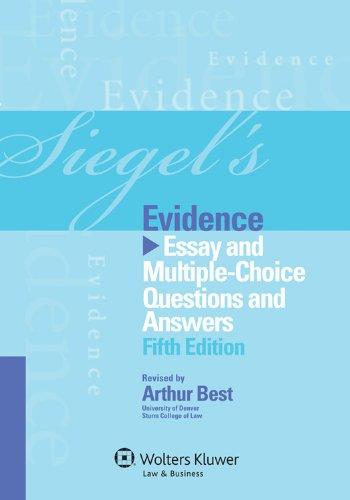 Siegel's Evidence: Essay & Multiple Choice Questions
