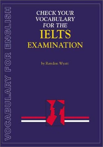 Check Your Vocabulary for English for the Ielts Examination: A Workbook for Students (Check Your Vocabulary Workbooks)