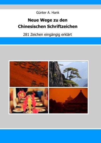 Neue Wege zu den Chinesischen Schriftzeichen: 281 Zeichen eingängig erklärt Taschenbuch – 28. August 2015 Oliver Evers Günter A. Hank 1517098920 Language